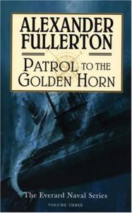 Patrol to the Golden Horn (Everard Naval) - Alexander Fullerton