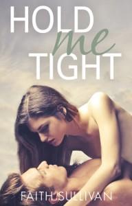 Hold Me Tight - Faith Sullivan