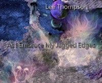 As I Embrace My Jagged Edges (And Other Thorns) - Lee  Thompson, Sandy DeLuca