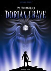 Das Geheimnis Des Dorian Grave: Mehr, Als Du Wissen Darfst ... ; Ein Mystery  Und Gothic Thriller - Stephan M. Rother