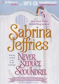 Never Seduce a Scoundrel - Sabrina Jeffries, Justine Eyre