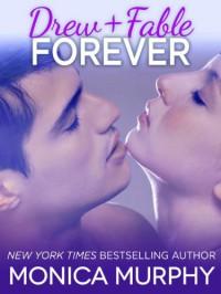 Drew + Fable Forever (One Week Girlfriend, #3.5) - Monica  Murphy