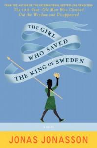 The Girl Who Saved The King Of Sweden - Jonas Jonasson, Rachel Wilson-Broyles