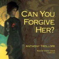 Can You Forgive Her? - Anthony Trollope, Simon Vance