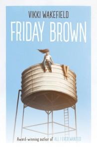 Friday Brown - Vikki Wakefield