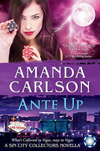 Ante Up: A Sin City Collectors Novella - Amanda Carlson