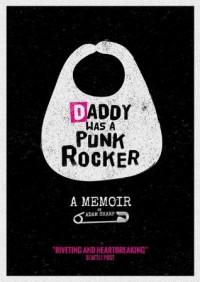 Daddy Was a Punk Rocker - Adam Sharp