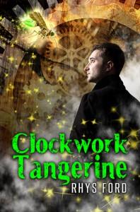 Clockwork Tangerine - Rhys Ford