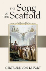 The Song At The Scaffold - Gertrud von le Fort