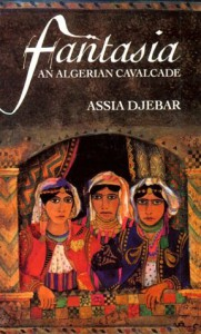 Fantasia: An Algerian Cavalcade - Assia Djebar
