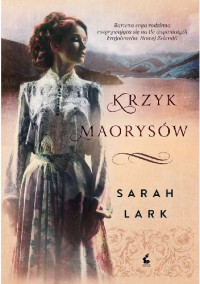 Krzyk Maorysów - Sarah Lark
