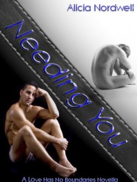 Needing You - Alicia Nordwell