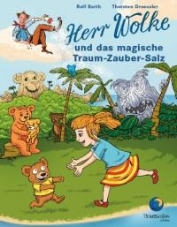 Herr Wolke und das magische Traum-Zauber-Salz - 'Rolf Barth',  'Thorsten Dressler'