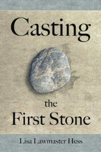 Casting the First Stone - Lisa Hess