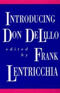 Introducing Don DeLillo - Frank Lentricchia