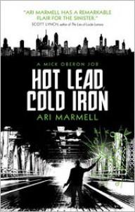 Hot Lead, Cold Iron - Ari Marmell