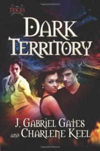 Dark Territory - J. Gabriel Gates, Charlene Keel