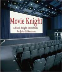 Movie Knight - John G. Hartness