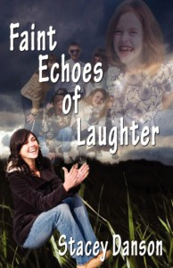 Faint Echoes Of Laughter  (Empty Chairs, #2) - Stacey Danson