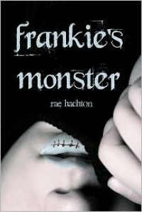 Frankie's Monster - Rae Hachton