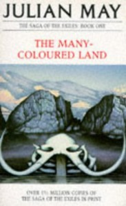 Many-Coloured Land (Saga of the Exiles, Book 1) - Julian May
