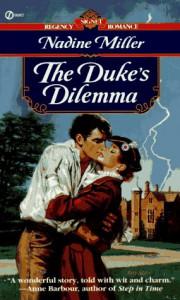 The Duke's Dilemma (Signet Regency Romance) - Nadine Miller