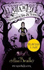 Flavia de Luce 3 - Halunken, Tod und Teufel: Roman - Alan Bradley