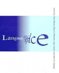 Language and Space - Lynn Nadel, Mary A. Peterson, Paul Bloom