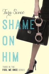 Shame on Him - Tara Sivec