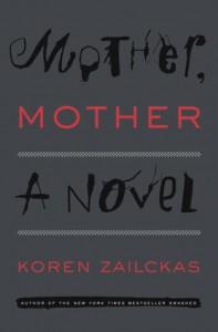Mother, Mother - Koren Zailckas