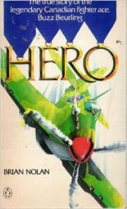 Hero: The Buzz Beurling Story - Brian Nolan
