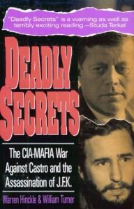 Deadly Secrets: The CIA-Mafia War Against Castro and the Assassination of JFK - 'Warren Hinckle',  'Bill Turner'