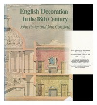 English Decoration In The 18th Century - John Fowler, John Cornforth