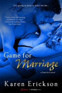 Game for Marriage - Karen  Erickson