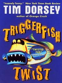 Triggerfish Twist - Tim Dorsey