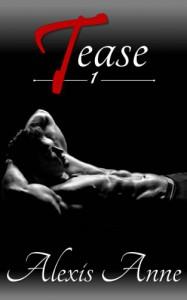 Tease: Volume 1 - Alexis Anne