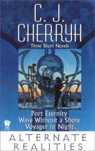 Alternate Realities (Alliance-Union Universe) - C.J. Cherryh