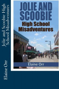 Jolie and Scoobie High School Misadventures - Elaine Orr