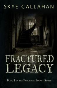 Fractured Legacy - Skye Callahan