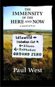 The Immensity of the Here and Now - Paul West