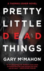 Pretty Little Dead Things - Gary McMahon