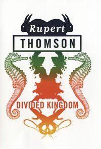 Divided Kingdom. Rupert Thompson - Rupert Thomson