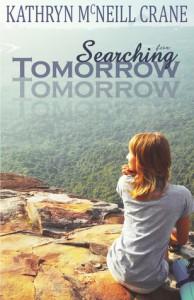 Searching for Tomorrow - Kathryn M. Crane