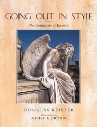 Going Out in Style: The Architecture of Eternity - Douglas Keister