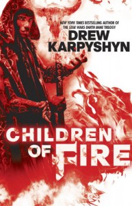 Children of Fire - Drew Karpyshyn