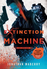 Extinction Machine - Jonathan Maberry