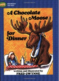 A Chocolate Moose for Dinner (Stories to Go!) - Fred Gwynne