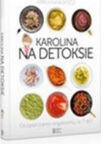 Karolina na detoksie - Maciej Szaciłło, Karolina Kopocz