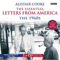 The Essential Letters From Americathe 1960s - Alistair Cooke
