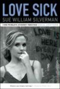 Love Sick: One Woman's Journey through Sexual Addiction - Sue William Silverman
